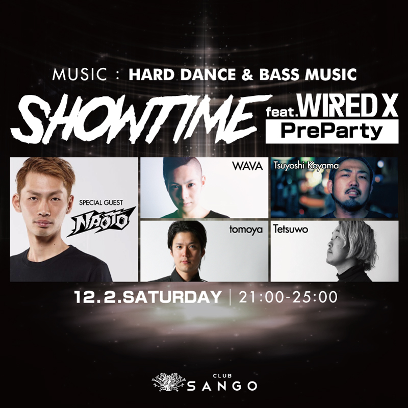 SHOW TIME feat.WIRED X -PreParty-